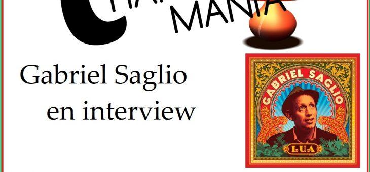 Chansomania, Toute la chanson, et Gabriel Saglio en interview. Podcast Chansomania 312