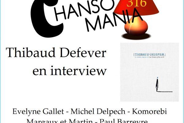 Chansomania 316 – Thibaud Defever, et plein de zics