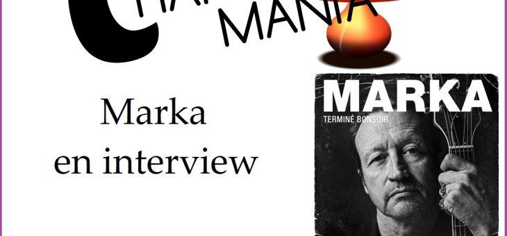 Marka en interview pour Chansomania #318 –  Podcast